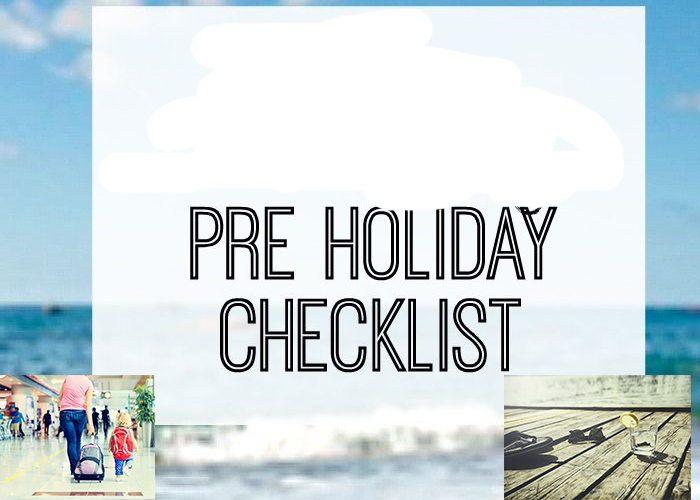 Top tips before you leave for your holidays